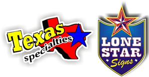 Texas Specialties & Lone Star Signs
